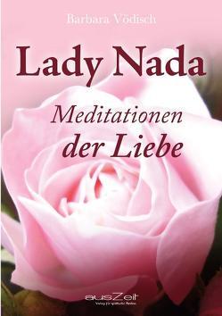 Lady Nada – Meditationen der Liebe von Vödisch,  Barbara