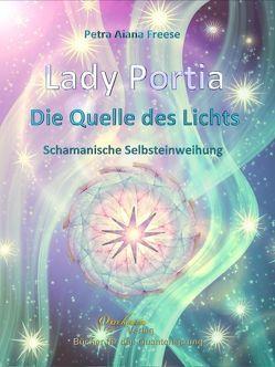 Lady Portia: Die Quelle des Lichts von Freese,  Petra Aiana