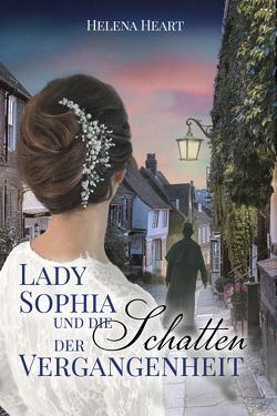 Lady Sophia und die Schatten der Vergangenheit von Heart,  Helena