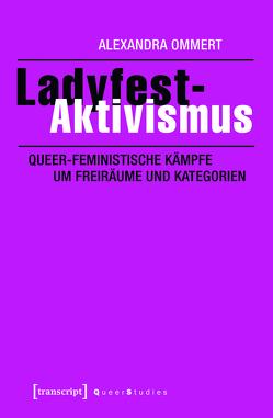 Ladyfest-Aktivismus von Ommert,  Alexandra