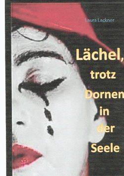 Lächel … von Lackner,  Laura