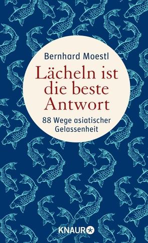 Lächeln ist die beste Antwort von Moestl,  Bernhard