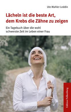 Lächeln ist die beste Art, dem Krebs die Zähne zu zeigen von Mahler-Leddin,  Ute