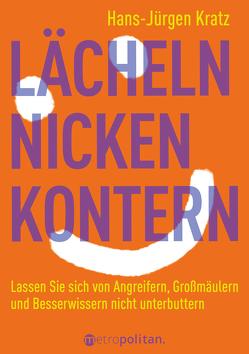 Lächeln, nicken, kontern von Kratz,  Hans-Jürgen