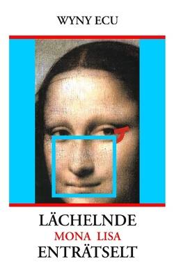 Lächelnde Mona Lisa enträtselt von Ecu,  Wyny