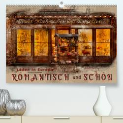 Läden in Europa – romantisch und schön (Premium, hochwertiger DIN A2 Wandkalender 2021, Kunstdruck in Hochglanz) von Roder,  Peter
