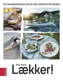 Laekker! Die skandinavische Küche des verrückten Dänen von Bojsen,  Brian