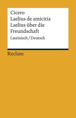 Laelius de amicitia / Laelius über die Freundschaft von Cicero, Giebel,  Marion