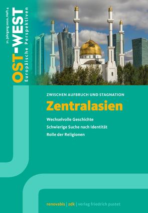 Zentralasien. Zwischen Aufbruch und Stagnation von e.V.,  Zentralkomitee der deutschen Katholiken Renovabis