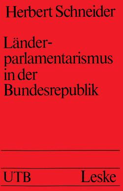 Länderparlamentarismus in der Bundesrepublik von Schneider,  Herbert