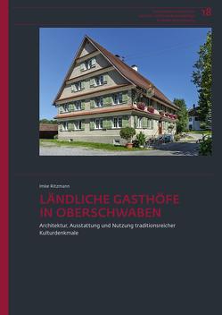 Ländliche Gasthöfe in Oberschwaben von Geiger-Messner,  Iris, Herbst,  Lutz Dietrich, Ritzmann,  Imke