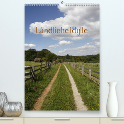 Ländliche Idylle (Premium, hochwertiger DIN A2 Wandkalender 2021, Kunstdruck in Hochglanz) von Lindert-Rottke,  Antje