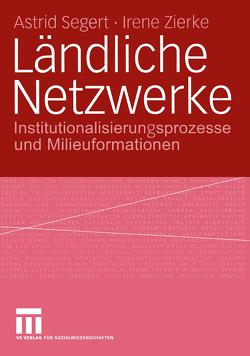 Ländliche Netzwerke von Segert,  Astrid, Zierke,  Irene