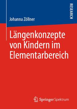 Längenkonzepte von Kindern im Elementarbereich von Zöllner,  Johanna
