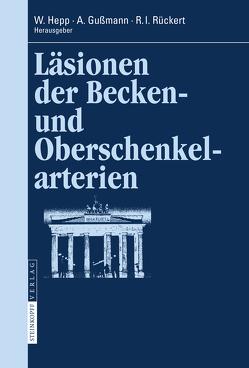 Läsionen der Becken- und Oberschenkelarterien von Gussmann,  A., Hepp,  W., Rückert,  R. I.