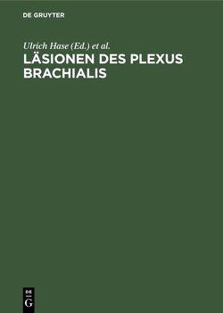Läsionen des Plexus brachialis von Hase,  Ulrich, Reulen,  H.J.