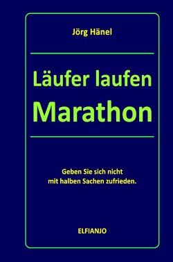 Läufer laufen Marathon von Hänel,  Jörg