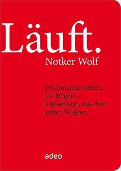 Läuft. von Wolf,  Notker