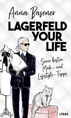 Lagerfeld your life von Basener,  Anna, Neuss,  Evelyn