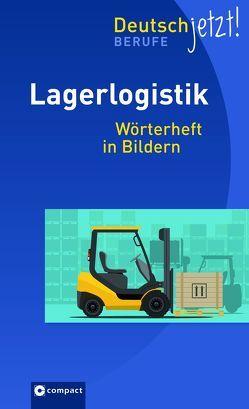 Lagerlogistik – Deutsch jetzt von Will,  K.