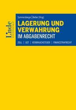 Lagerung und Verwahrung im Abgabenrecht von Bieber,  Thomas, Summersberger,  Walter