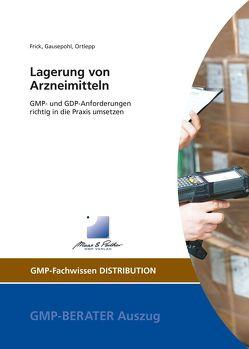 Lagerung von Arzneimitteln von Frick,  Dr. Christoph, Gausepohl,  Dr. Christian, Ortlepp,  Jürgen