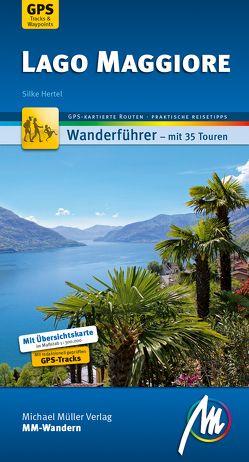 Lago Maggiore MM-Wandern Wanderführer Michael Müller Verlag von Hertel,  Silke