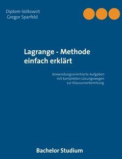 Lagrange – Methode einfach erklärt von Sparfeld,  Gregor