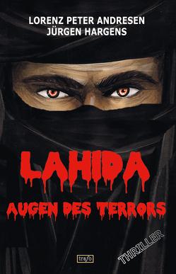 Lahida. Augen des Terrors von Andresen,  Lorenz-Peter, Hargens,  Jürgen