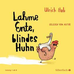Lahme Ente, blindes Huhn von Hub,  Ulrich
