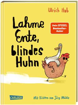 Lahme Ente, blindes Huhn von Hub,  Ulrich, Mühle,  Jörg