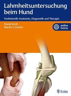 Lahmheitsuntersuchung beim Hund von Fischer,  Martin S., Koch,  Daniel