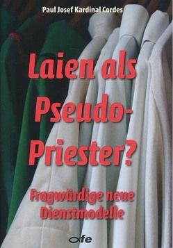 Laien als Pseudo-Priester? von Cordes,  Paul Josef