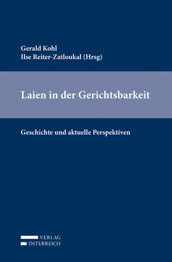 Laien in der Gerichtsbarkeit von Kohl,  Gerald, Reiter-Zatloukal,  Ilse