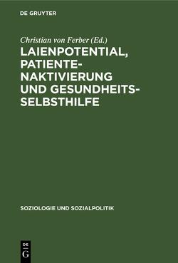 Laienpotential, Patientenaktivierung und Gesundheitsselbsthilfe von Ferber,  Christian von