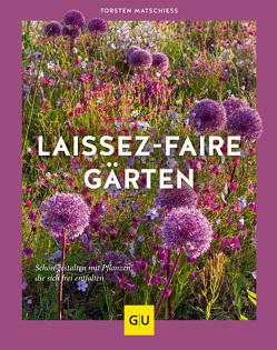 Laissez-faire-Gärten von Matschiess,  Torsten