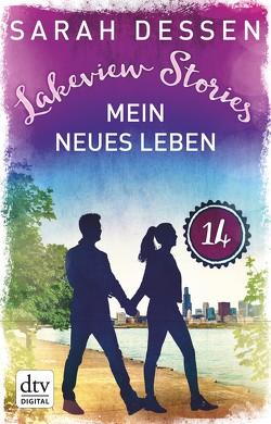 Lakeview Stories 14 – Mein neues Leben von Dessen,  Sarah, Kosack,  Gabriele