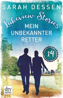 Lakeview Stories 19 – Mein unbekannter Retter von Dessen,  Sarah, Kosack,  Gabriele