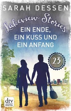 Lakeview Stories 23 – Ein Ende, ein Kuss und ein Anfang von Dessen,  Sarah, Kosack,  Gabriele