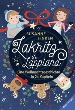 Lakritz in Lappland – Eine Weihnachtsgeschichte in 24 Kapiteln von Finken,  Susanne, Kühler,  Anna-Lena
