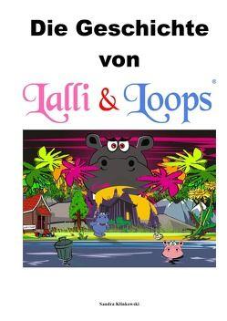 Lalli & Loops / Lalli & Loops Geschichte von Klinkowski,  Sandra