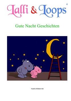 Lalli & Loops / Lalli & Loops Gute Nacht Geschichten von Klinkowski,  Sandra