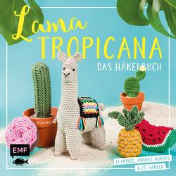Lama Tropicana – Das Häkelbuch von Gast,  Susan