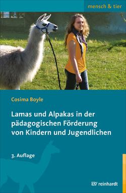 Lamas und Alpakas in der pädagogischen Förderung von Kindern und Jugendlichen von Boyle,  Cosima
