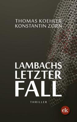 Lambachs letzter Fall von Köhler,  Thomas, Zorn,  Konstantin
