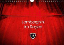 Lamborghini im Regen (Wandkalender 2019 DIN A4 quer) von Sagnak,  Petra