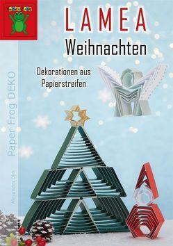 LAMEA Weihnachten – Dekorationen aus Papierstreifen von Dirk,  Alexandra