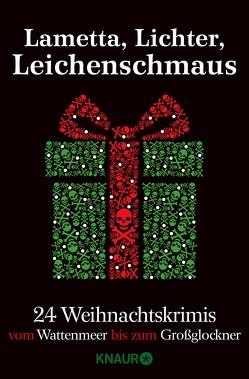 Lametta, Lichter, Leichenschmaus von Artmeier,  Hilde, Beerwald,  Sina, Biltgen,  Raoul, Bohnet,  Katja, Burger,  Wolfgang, El-Nawab,  Dina, Ferrera,  Catalina, Förg,  Nicola, Franke,  Christiane, Kabatek,  Elisabeth, Kastel,  Michaela, Kastura,  Thomas, Keller,  Ivonne, Kliesch,  Vincent, Kölpin,  Regine, Kuhnert,  Cornelia, Labahn,  Frederike, Lorentz,  Iny, Merchant,  Judith, Oetker,  Alexander, Pauly,  Gisa, Seibold,  Jürgen, Stromiedel,  Markus, Svensson,  Angelika, Trinkaus,  Sabine, Vaszary,  Anne von, Zai,  Tom