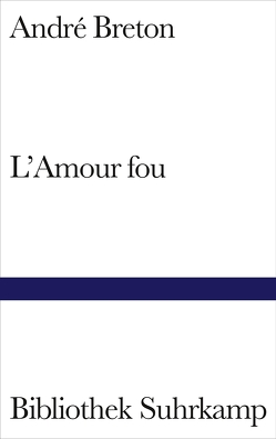L'Amour fou von Breton,  André, Kemp,  Friedhelm