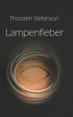 Lampenfieber von Stefanson,  Thorsten